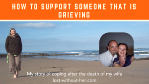 How to support someone that is grieving
